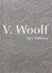 Mrs. Dalloway . Virginia Woolf . Cosac Naify