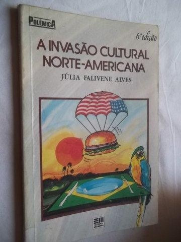 * Livro A Ivasão Cultural Norte-americana - Infanto Juvenil