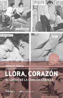 Libro Llora, Corazón Marisol García Nuevo Sellado
