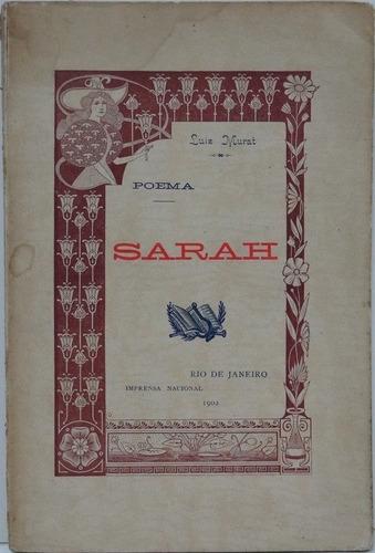 Sarah - Luiz Murat - 1ª Edição - 1902