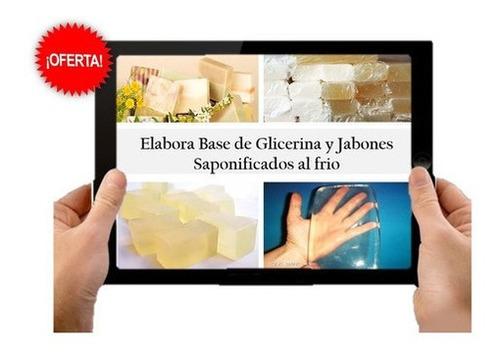 Elabora Tu Barra De Glicerina + 150 Formulas Aseo Personal