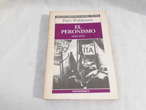 Imagen 1 de 7 de El Peronismo 1943  1955 Peter Waldman Hyspamerica