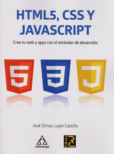 Imagen 1 de 1 de Html5, Css Y Javascript: Crea Tu Web  Y Apps Con El Estándar