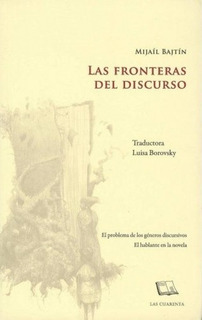 Las Fronteras Del Discurso, Mijail Bajtin, Ed Las Cuarenta