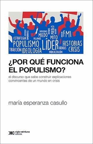 Por Que Funciona El Populismo?, María Casullo, Sxxi