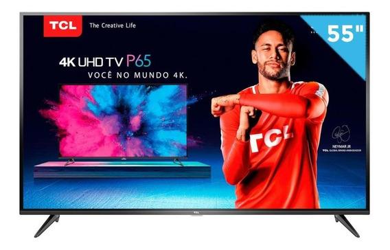 Smart Tv Led Uhd 4k 55 Tcl P65us 3 Hdmi 2 Usb