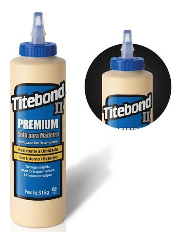 Cola Premium Wood Glue Para Madeira 516g 6006213 Titebond