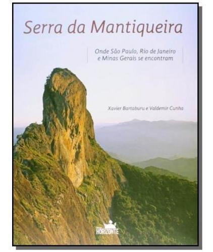 Serra Da Mantiqueira: Onde Sao Paulo, Rio De Janei