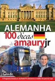 Alemanha 100 Dicas De Amaury Jr Amaury Jr