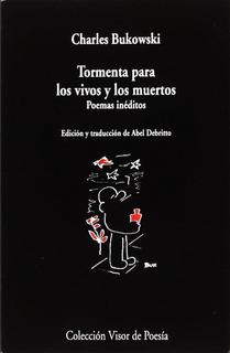 Tormenta Para Vivos Y Muertos - Poemas Ineditos - Bukowski