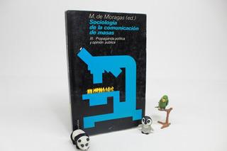 Sociología De La Comunicación De Masas M De Moragas H4s
