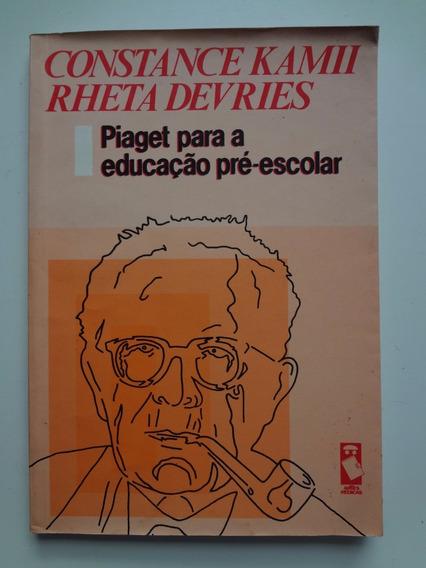 Livro Piaget Para A Educação Pré-escolar Constance Kamii