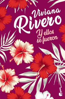 Y Ellos Se Fueron De Viviana Rivero- Booket