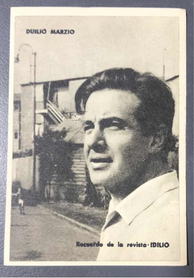 Antigua Figurita Tarjeta Duilio Marzio Revista Idilio 1950