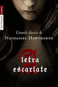 Livro A Letra Escarlate - Nathaniel Hawthorne - Novo Barato