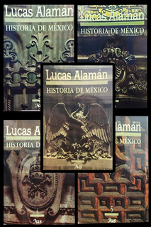 Historia De México - Lucas Alamán (los 5 Tomos)