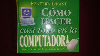 Libro Como Hacer Casi Todo En La Computadora