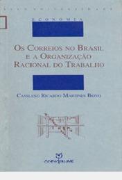 Os Correios No Brasil E A Organização Ra Cassiano Ricardo M