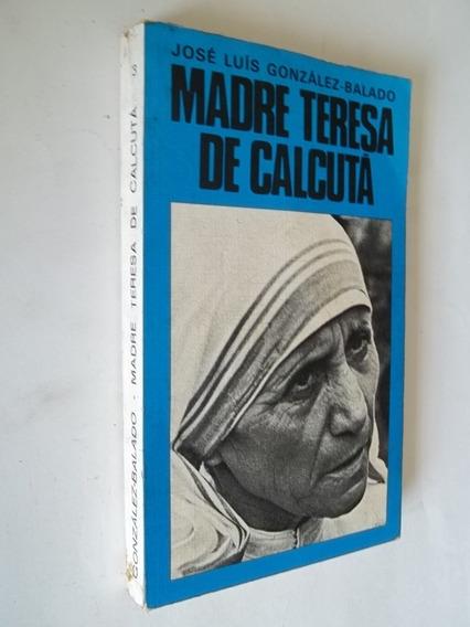 Livro - Madre Teresa De Calcutá - José Luís González