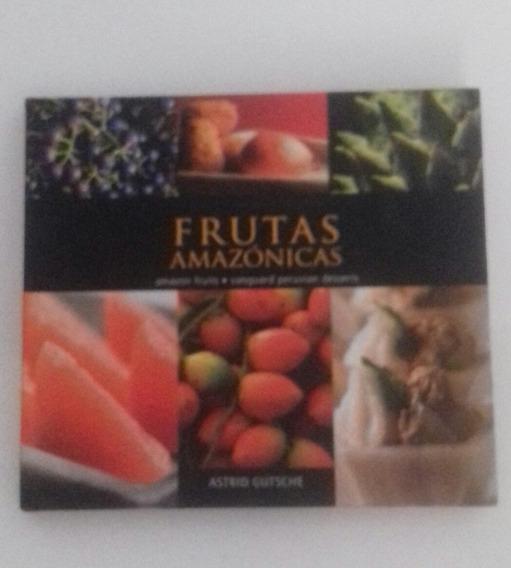 Frutas Amazónicas - Astrid Gutsche - Livro Raro