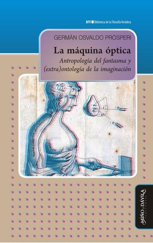 Imagen 1 de 3 de La Máquina Óptica. Antropología Del Fantasma