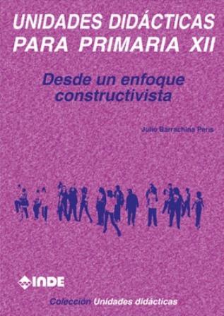 T.xii Unidades Didacticas Para Primaria - Desde Un Enfoque C