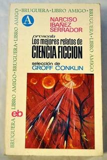 Los Mejores Relatos De Ciencia Ficción / Conklin, Groff