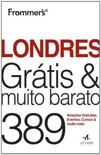 Frommers´s Londres Grátis E Muito Barato