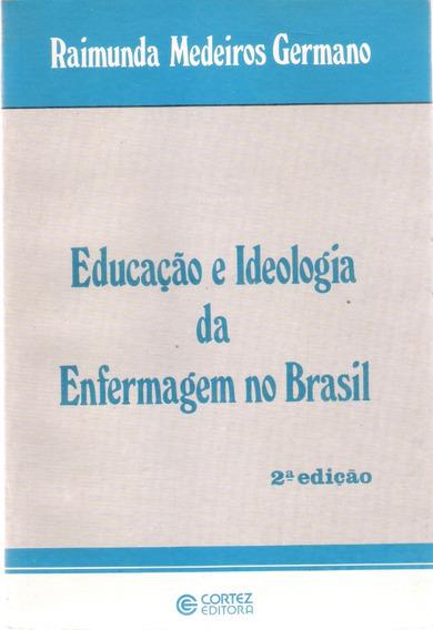 Barato - Livro Educação E Ideologia Da Enfermagem No Brasil