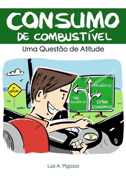 Livro 2º Ed Consumo De Combustível - Uma Questão De Atitude