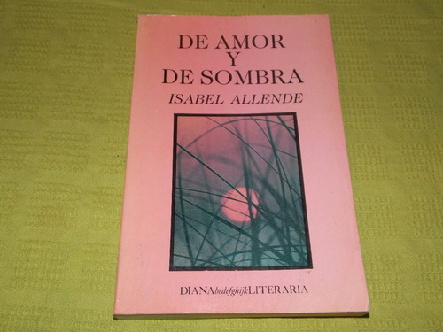 De Amor Y De Sombra - Isabel Allende - Diana