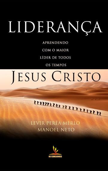 Livro Liderança - Aprendendo Com Jesus
