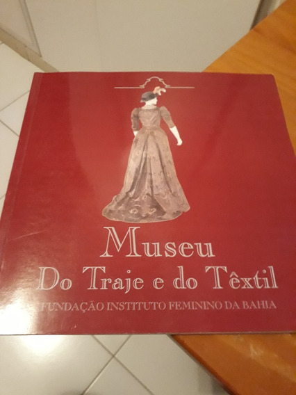 Museu Do Traje E Do Têxtil Do Instituto Feminino Da Bahia #