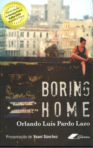 Boring Home / Orlando Luis Pardo Lazo