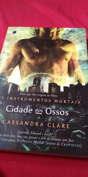 Cidade Dos Ossos De Cassandra Clare-shadowhunters Série