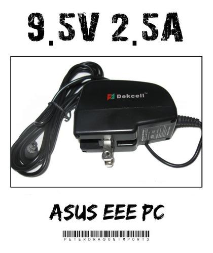 Imagen 1 de 1 de Cargador Dekcell De 9.5v Para Tu Asus Eee 2g 4g Surf 8g 701