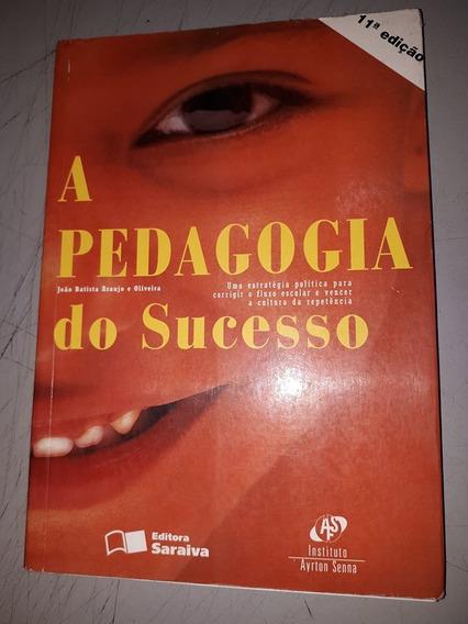 A Pedagogia Do Sucesso - 11ª Ed - João Batista Araujo E Oliv