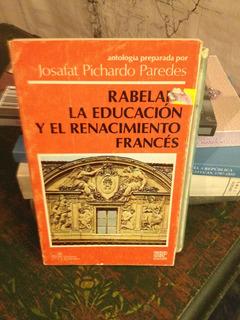 Rabelais . La Educación Y El Renacimiento Francés
