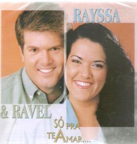 Cd Rayssa & Ravel - Só Pra Te Amar... - Novo Lacrado***