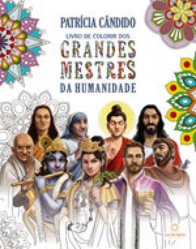 Imagem 1 de 1 de Livro De Colorir Dos Grandes Mestres Da Humanidade