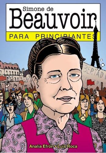 Simone De Beauvoir Para Principiantes