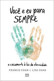 Livro Você E Eu Para Sempre - Francis Chan
