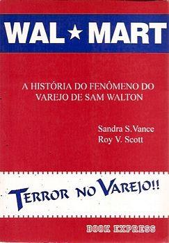 Wal-mart: A História Do Fenômeno Do Vare Vance, Sandra S. /