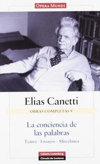 La Conciencia De Las Palabras - Canetti, Elias
