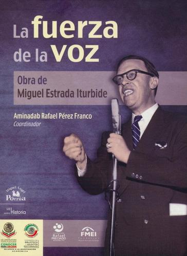 Imagen 1 de 5 de Libro La Fuerza De La Voz: Obra De Miguel Estrada Iturbide