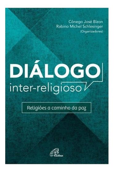 Diálogo Inter-religioso - Religiões A Caminho Da Paz