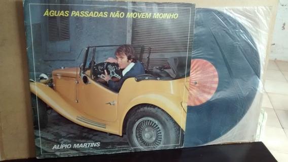 Lp Alipio Martins 1981 Aguas Passadas Não Movem