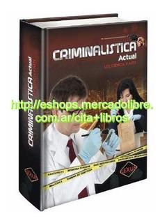 Libro Manual Criminalística Actual. Ley Ciencia Y Arte Lexus