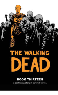 The Walking Dead Book 13 - Kirkman - Image - Hardback