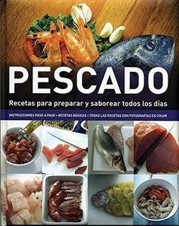 Recetas Para Preparar: Pescados Y Mariscos - Aa.vv